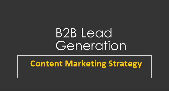 b2b lead generation content marketing strategy